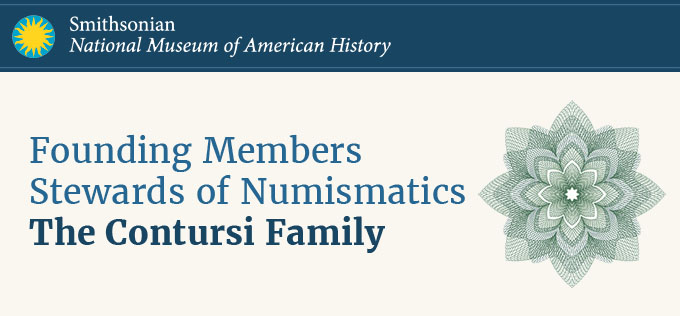 Smithsonian Founding Members Stewards of Numismatics - The Contursi Family