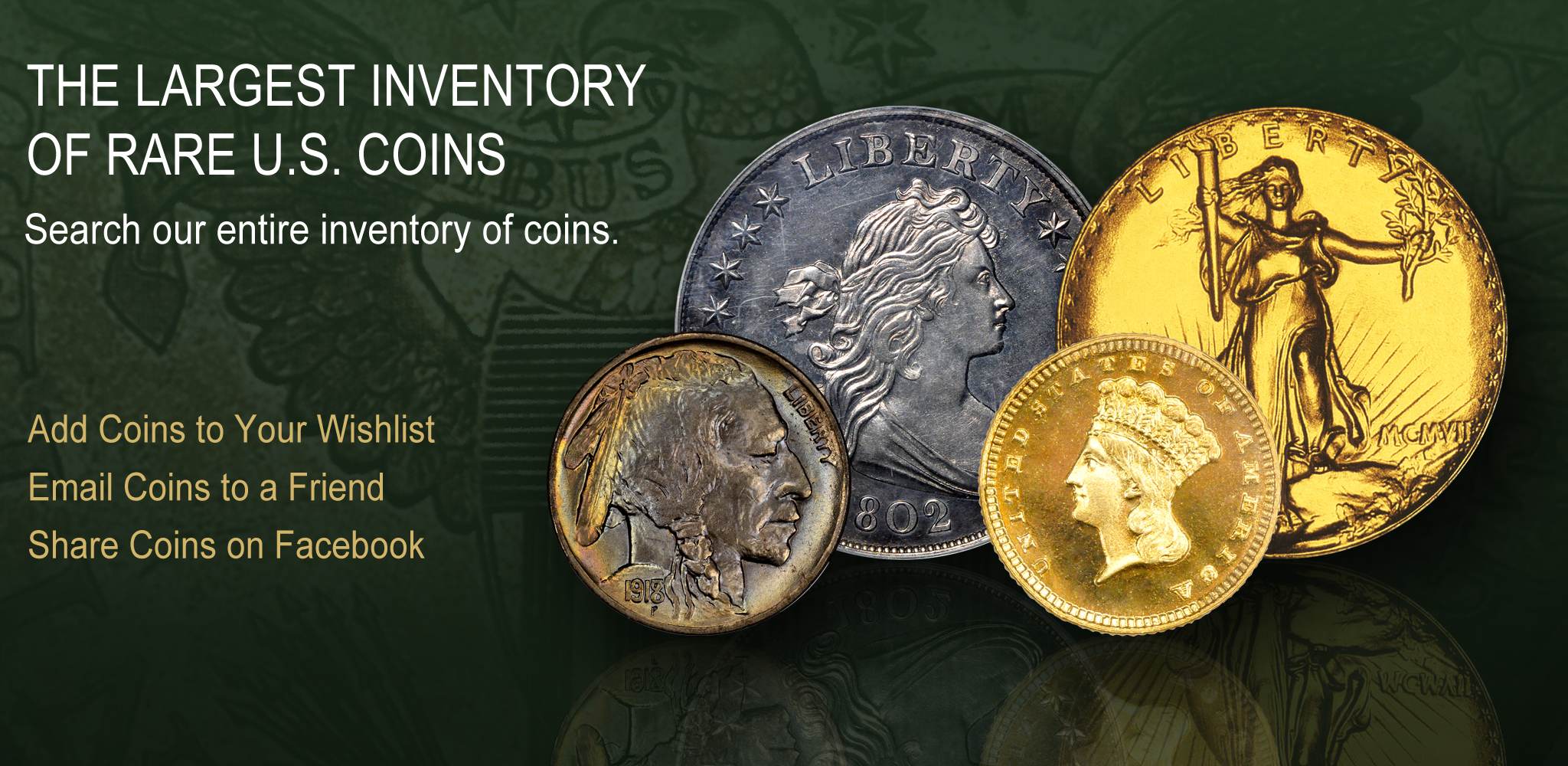 Largest Inventory of U.S. Rare Coins!